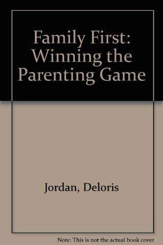 9780614957396: Family First: Winning the Parenting Game