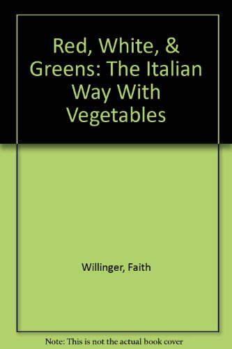 9780614963748: Red, White, & Greens: The Italian Way With Vegetables