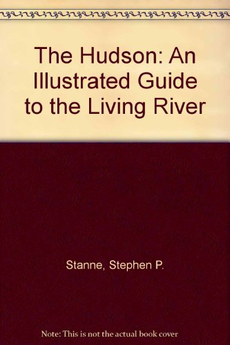 9780614976601: The Hudson: An Illustrated Guide to the Living River
