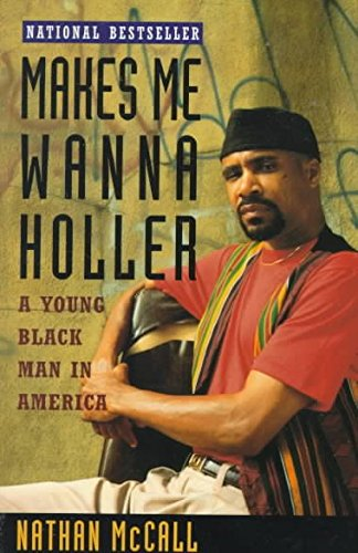 9780615004969: Makes Me Wanna Holler: A Young Black Man in America