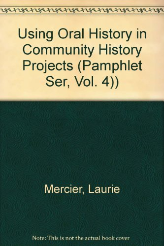 9780615006338: Using Oral History in Community History Projects (Pamphlet Ser, Vol. 4))