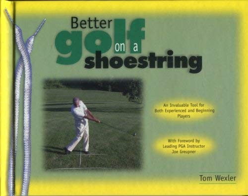 9780615111421: Better Golf on a Shoestring