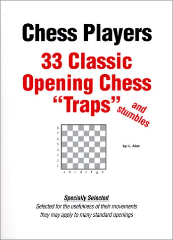 "33 Classic Opening Chess ""Traps"" and stumbles: Allen, L."