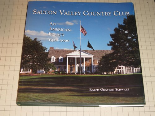 Saucon Valley Country Club,: An American legacy, 1920-2000: Schwarz, Ralph G