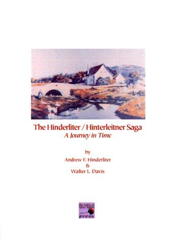 9780615112015: The Hinderliter/Hinterleitner Saga: A Journey in Time