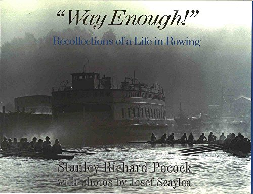 """Way Enough!"""" Recollections of a Life in Rowing: Pocock, Stanley Richard"""