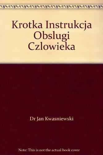 Krotka Instrukcja Obslugi Czlowieka: Dr Jan Kwasniewski