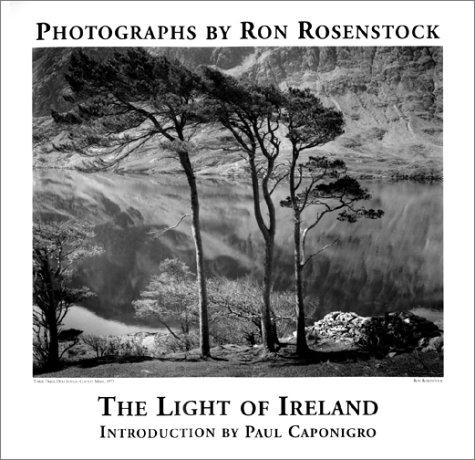 THE LIGHT OF IRELAND: PHOTOGRAPHS BY RON ROSENSTOCK: Rosenstock, Ron