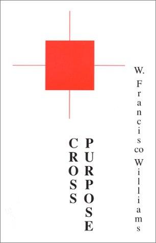 Cross Purpose: Williams, W. Francisco