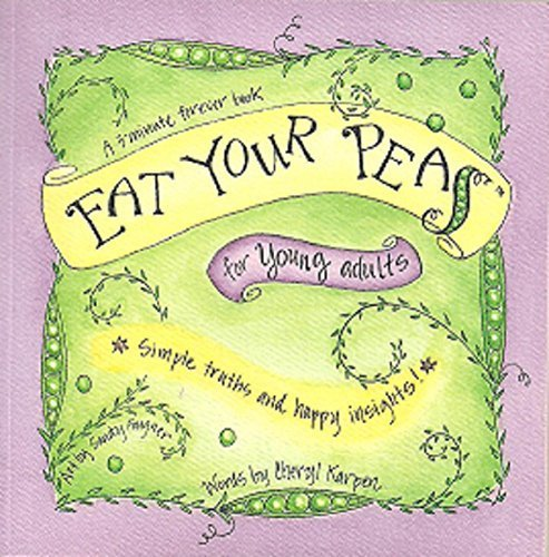 9780615113692: Eat Your Peas For Young Adults : Simple Truths and Happy Insights (A 3-Minute Forever Book) by Cheryl Karpen (2000-05-03)