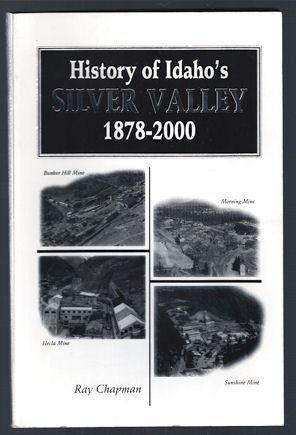 9780615113883: History of Idaho's Silver Valley: 1878-2000