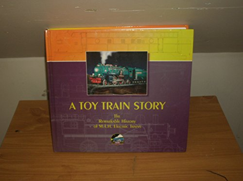 A Toy Train Story: The Remarkable History of M.T.H. Electric Trains: Allen, Jacqueline Chaverini