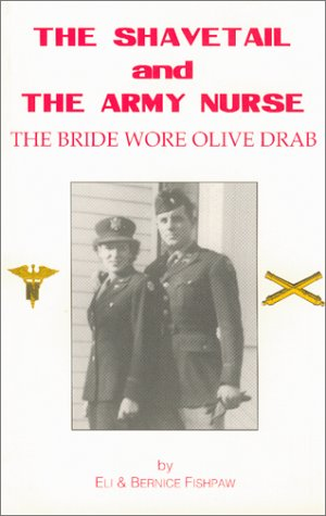 The Shavetail and The Army Nurse: Fishpaw, Eli, Fishpaw, Bernice