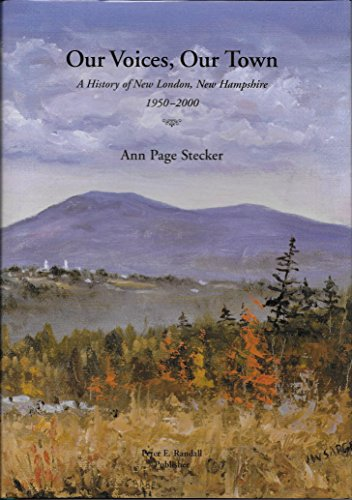 9780615115900: Our Voices, Our Town: A History of New London, New Hampshire, 1950 - 2000