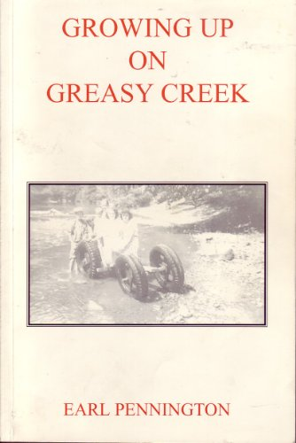 Growing Up on Greasy Creek: Pennington, Earl