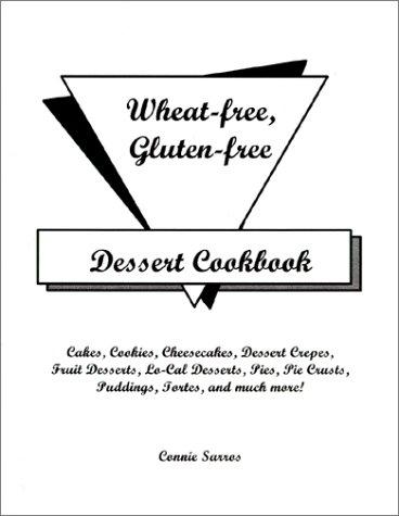 9780615116228: Wheat-Free Gluten-Free Dessert Cookbook