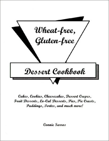 Wheat-Free Gluten-Free Dessert Cookbook: Sarros, Connie