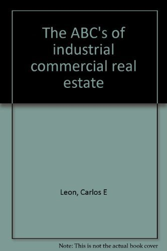 9780615116655: The ABC's of industrial commercial real estate