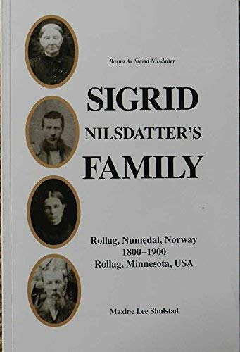 9780615117157: Sigrid Nilsdatter's Family (Rollag, Numedal, Norway, 1800; Rollag, Clay County, Minnesota, 1900)