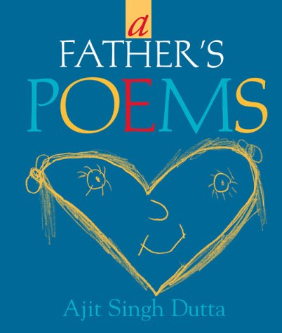 A Father's Poems: Dutta, Ajit S.