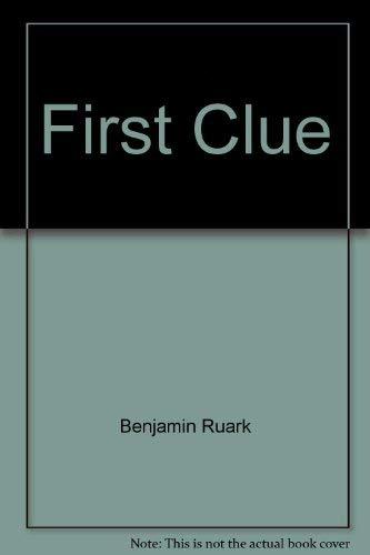 First Clue: Ruark, Benjamin