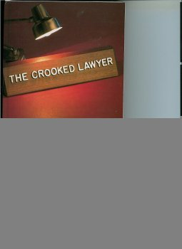 "The Crooked Lawyer: James E. ""Pat"""