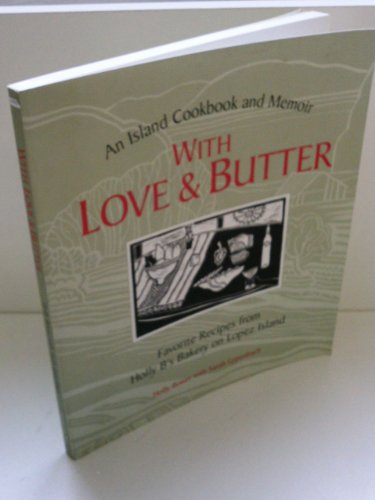 With Love and Butter: Favorite Recipes from: Holly Bower; Sarah