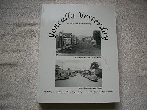 Yoncalla Yesterday: The Yoncalla Historical Society