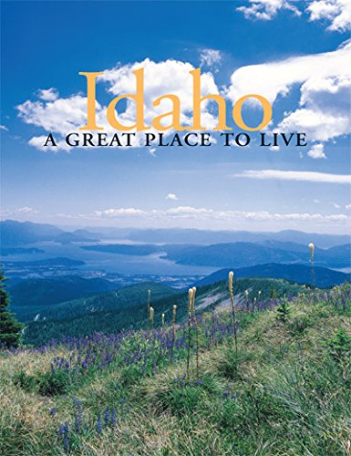 Idaho: A Great Place to Live (UNIQUE HOMES OF IDAHO)