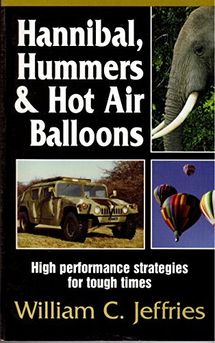 9780615119762: Hannibal, Hummers&Hot Air Balloons : High Performance Strategies for Tough Ti...