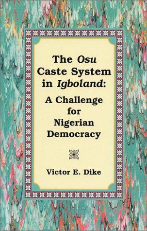 9780615120188: The Osu Caste System in Igboland: A Challenge for Nigerian Democracy
