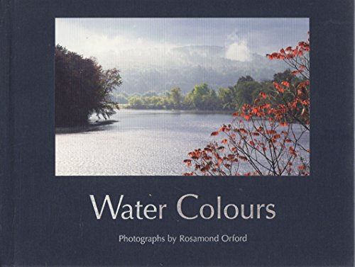 9780615120959: Water Colours : Photographs by Rosamond Orford