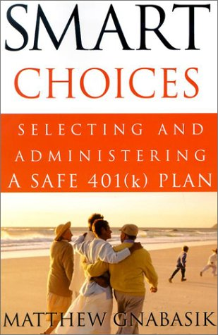 9780615121062: Smart Choices: Selecting and Administering a Safe (k) Plan