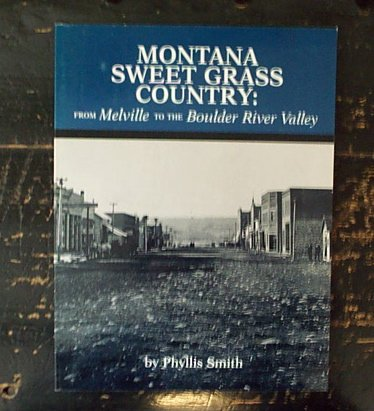 9780615122007: Montana Sweet Grass Country: From Melville to the Boulder River Valley