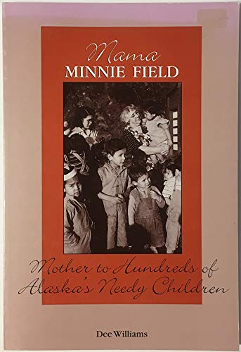 Mama Minnie Field : Mother to Hundreds: Dee Williams