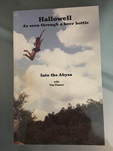 Hallowell, as seen through a beer bottle: Into the abyss: Plumer, Tim