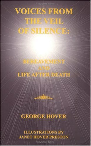 Voices From the Veil of Silence: Bereavement: George Hover