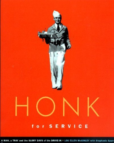 9780615126975: Honk for Service, a Man, a Tray, and the Glory Days of the Drive-in