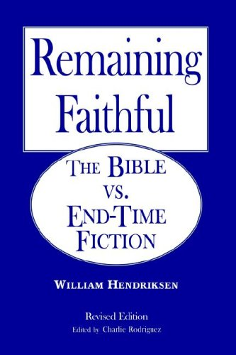 Remaining Faithful (9780615128979) by William Hendriksen