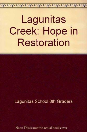 Lagunitas Creek: Hope in Restoration: Lagunitas 8th Graders;