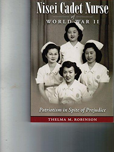 Nisei Cadet Nurse of World War II: Patriotism in Spite of Prejudice: Black Swan Mill Press