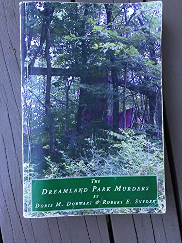 9780615130316: The Dreamland Park Murders: A Creative Nonfiction Story