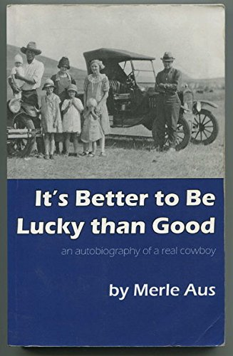 It's Better to be Lucky Than Good: Merle Aus