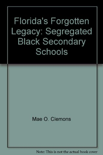 9780615131757: Florida's Forgotten Legacy: Segregated Black Secondary Schools