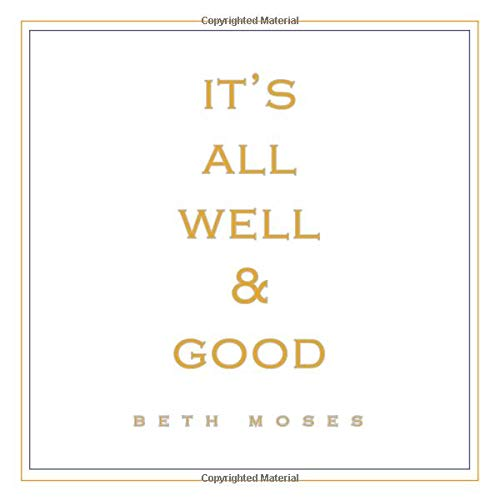 9780615131849: It's All Well and Good