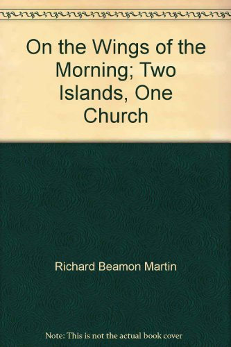 9780615132105: On the Wings of the Morning; Two Islands, One Church