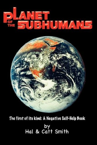 9780615133430: Planet Of The Subhumans: A Negative Self-Help Book