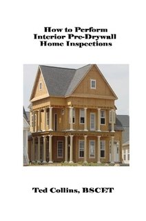 9780615133539: How to Perform Interior Pre-Drywall Inspection