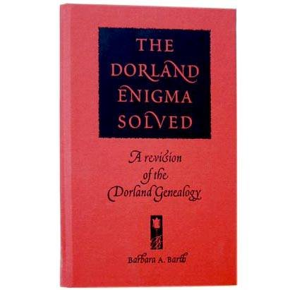 9780615133713: The Dorland Enigma Solved: A Revision of the Dorland Genealogy
