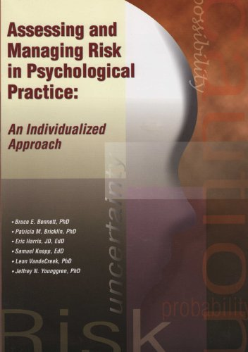 Assessing and Managing Risk in Psychological Practice: Bennett, Bruce E.;